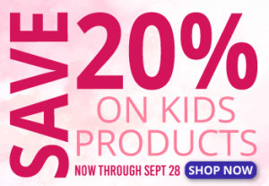 Save 205 on Kids Products through Sept 29. Shop Now!