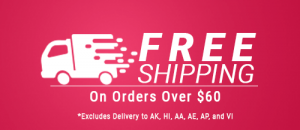 Free Shipping on orders over $60. Excludes delivery to AK, HI, VI, AA, AE and AP.