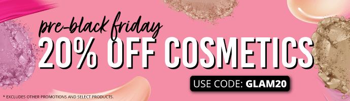 Pre-Black Friday Sale: 20% Off Cosmetics with code GLAM20 on checkout. Some exclusions may apply.